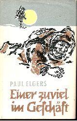Elgers, Paul:  Einer zuviel im Geschäft