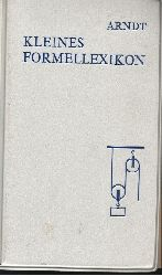 Arndt, Alfred;  Kleines Formellexikon