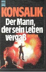 Konsalik, Heinz G.:  Der Mann, der sein Leben vergaß Heyne-Bücher Nr. 5020