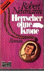 Neumann, Robert:  Exklusiv Herrscher ohne Krone Bastei Lübbe ; 12031