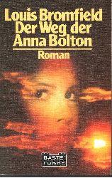Bromfield, Louis: Der Weg der Anna Bolton Bastei Lübbe ; Bd. 14083