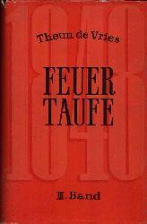 de Vries, Theun: Feuertaufe III. Band