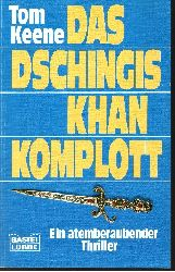 Keene, Tom:  Das  Dschingis-Khan-Komplott