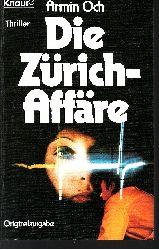 Och, Armin: Die  Zürich-Affäre Orig.-Ausg., 1. Aufl.