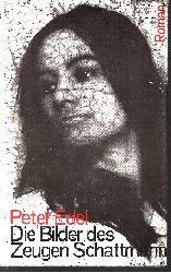 Edel, Peter: Die Bilder des Zeugen Schattmann Ein Roman über deutsche Vergangenheit und Gegenwart 10. Auflage