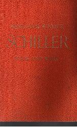 Binder, Hermann: Schiller - Wille und Werk Mit einem Jugendbildnis des Dichters, 21 Abbildungen im Text und einem Faksimile der Marbacher Dramenliste