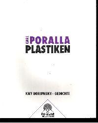 Autorengruppe: Karl Poralla - Plastiken Kay Borowsky - Gedichte 1. Auflage
