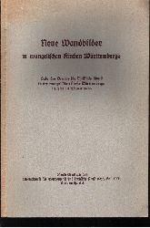 Autorengruppe:  Neue Wandbilder in evangelischen Kirchen Württembergs Gabe des Vereins für Christliche Kunst in der evangelischen Kirche Württembergs an seine Mitglieder 1935