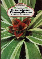 Hieke, Karel: Meine schönen Zimmerpflanzen mit Liebe gepflanzt und gepflegt mit 123 Blumenbildern in Farbe