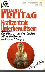 Freitag, Erhard F.;  Kraftzentrale Unterbewußtsein - Der Weg zum positiven Denken