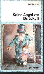 Hall, Willis:  Keine Angst vor Dr. Jekyll!