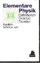 N. I. Koschkin und M. G. Schirkewitsch:  Elementare Physik Definitionen, Gesetze, Tabellen mit 92 Abbildungen und 151 Tabellen