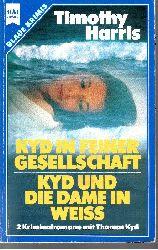 Harris, Timothy:  Kyd in feiner Gesellschaft - Kyd und die Dame in weiss 2 Kriminalromane mit Thomas Kyd