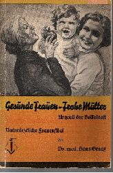 Dr. med. Hans Graaz:  Gesunde Frauen - Frohe Mütter (Urquell der Volkskraft) Naturärztliche Frauenfibel