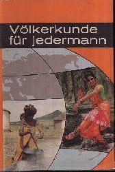 Autorengruppe: Völkerkunde für jedermann 2. Auflage, 66.-125. tausend