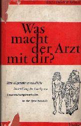 Krause, Hans Helmut: Was macht der Arzt mit dir? Eine allgemeinverständliche Darstellung der häufigsten Untersuchungsmethoden in der Sprechstunde 1.-5. tausend