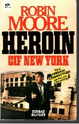 Moore, Robin: Heroin CIF New York Roman-Report Genehmigte, ungekürzte Taschenbuchausg.