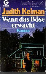 Kelman, Judith: Wenn das Böse erwacht Goldmann ; 9690 Dt. Erstveröff., 1. Aufl.