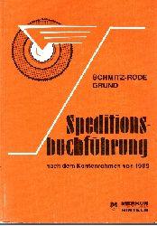 E. Schmitz-Rode und H.P. Grund:  Speditionsbuchführung nach dem Kontenrahmen von 1989 Lehr- und Aufgabenbuch für Speditionsfachklassen