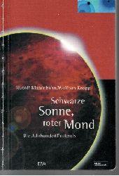 Kippenhahn, Rudolf und Wolfram Knapp: Schwarze Sonne, roter Mond Die Jahrhundertfinsternis 3. Auflage