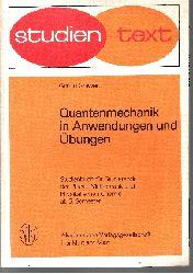 Grawert, Gerald: Quantenmechanik in Anwendungen und Übungen Studienbuch für Studierende der Physik, Mathematik und physikalische Chemie ab 5. Semester