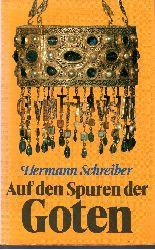 Schreiber, Hermann: Auf den Spuren der Goten