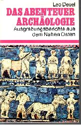 Deuel, Leo: Das  Abenteuer Archäologie Berühmte Ausgrabungsberichte aus dem Nahen Osten 5. Aufl.