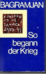 I. Ch. Bagramjan;  So begann der Krieg