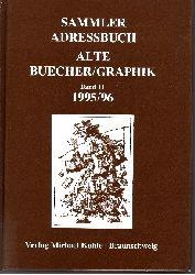 Autorengruppe:  Sammler Adressbuch Alte Buecher/Graphik Band 11 (1995/96)
