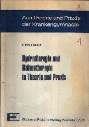Gillert, Otto:  Hydrotherapie und Balneotherapie in Theorie und Praxis Schriftenreihe von Einzeldarstellungen aus Theorie und Praxis der Krankengymnastik - Band 5