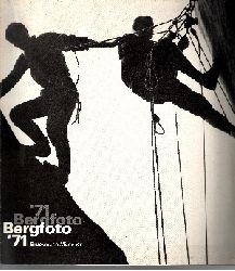 Autorengruppe:  Bergfoto `71 Internationale Ausstellung im Münchner Stadtmuseum 25. März-25. April 1971