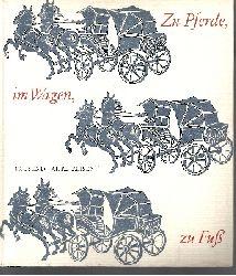 Wulf Schadendorf: Zu Pferde, im Wagen, zu Fuß Tausend Jahre Reisen