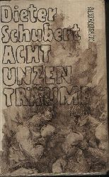 Schubert, Dieter: Acht Unzen Träume