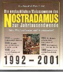 Hewitt, V.J. und Peter Lorie: Die unglaublichen Weissagungen des Nostradamus zur Jahrtausendwende Seine Prophezeiungen endlich entschlüsselt 1992 - 2001