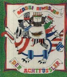 Aiwasjan, Agassi: Der Achtfüssler Illustriert von Aschot Bajaandur.