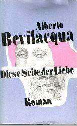 Bevilacqua, Alberto:  Diese Seite der Liebe