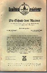 Schulze, Gustav und Vollhard; Die Schule des Malers zur gründlichen theoretischen Ausbildung in allen Fächern der Malerei 3 Hefte: Nr. 11 - Nr. 18 - Nr. 31