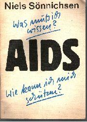 Sönnichsen, Niels: AIDS - Was muss ich wissen? - Wie kann ich mich schützen? 2. Auflage