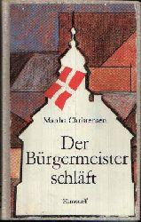 Christensen, Martha:  Der Bürgermeister schläft Zwei Romane. Aus dem Dänischen von Werner Hennig und Udo Birckholz