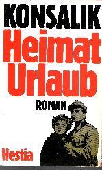 Konsalik, Heinz G.; Heimaturlaub