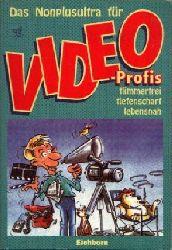 Achterblad, Holger: Das Nonplusultra für Video-Profis flimmerfrei - tiefenscharf - lebensnah