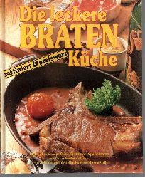 Autorengruppe: Die leckere Braten Küche