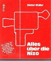 Müller, Dieter:  Alles über die Nizo - Das Erfolgsbuch mit neuen Praxistips für alle Nizo-Kompakt- und Bandtonkameras Mit einer Einführung in die Film-Nachvertonung