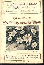 Heinrich Marzell;  Die Pflanzenwelt der Alpen Eine Einführung in die Kenntnis und die Lebensverhältnisse unserer häufigsten Alpenpflanzen