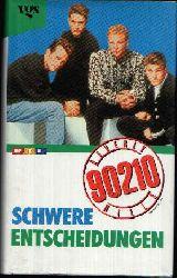 Gilden, Mel:  Schwere Entscheidungen Beverly Hills 90210