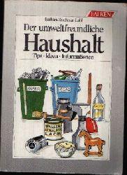 Zeschmar-Lahl, Barbara:  Der umweltfreundliche Haushalt Tips, Ideen, Informationen