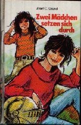 Grund, Josef C.: Zwei Mädchen setzen sich durch 3. Auflage