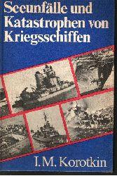 Korotkin, I. M.: Seeunfälle und Katastrophen von Kriegsschiffen 2., unveränderte Auflage