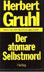 Gruhl, Herbert:  Der atomare Selbstmord