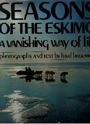 Bruemmer, Fred:  Seasons of the Eskimo - A Vanishing Way of Life
